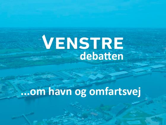 Venstre debatten - om havn og omfartsvej